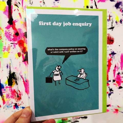 First day job enquiry cunt t shirt greetings card blank depop m4hsunfo