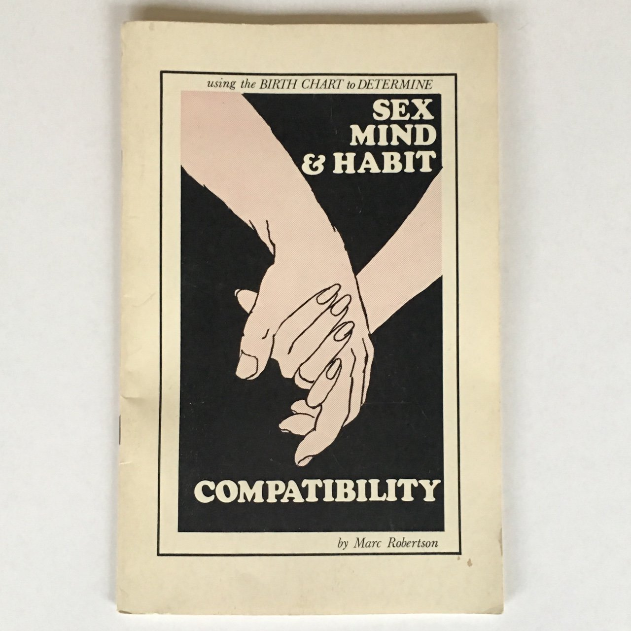 Sex mind habit compatibility marc robertson 1975 first sex mind habit compatibility marc robertson 1975 first printing using the birth chart to determine sex mind habit compatibility marc robertson nvjuhfo Choice Image