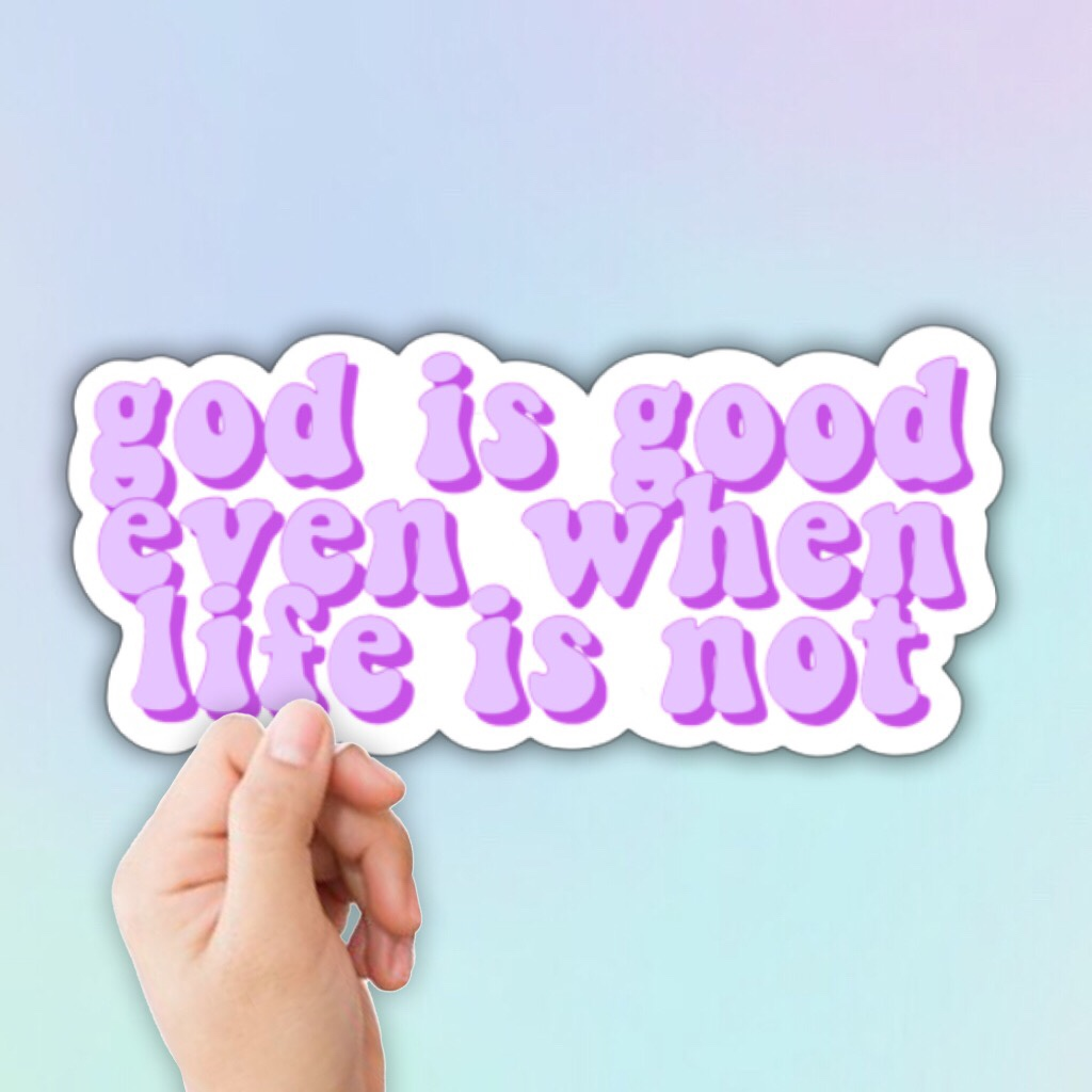 God is Good Even When Life is Not Sticker ONE high    - Depop