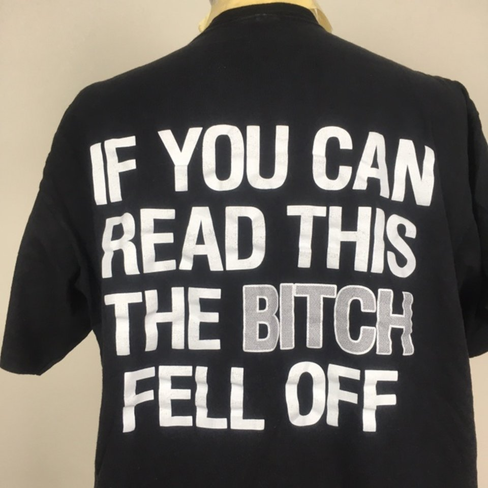 If you can read this the bitch fell off Biker T-shirt