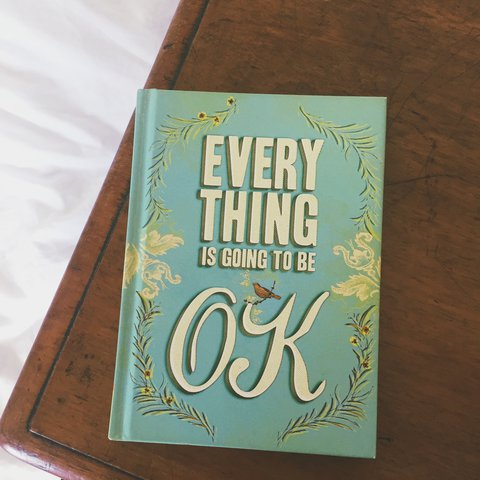 Everything Is Going To Be Ok Book