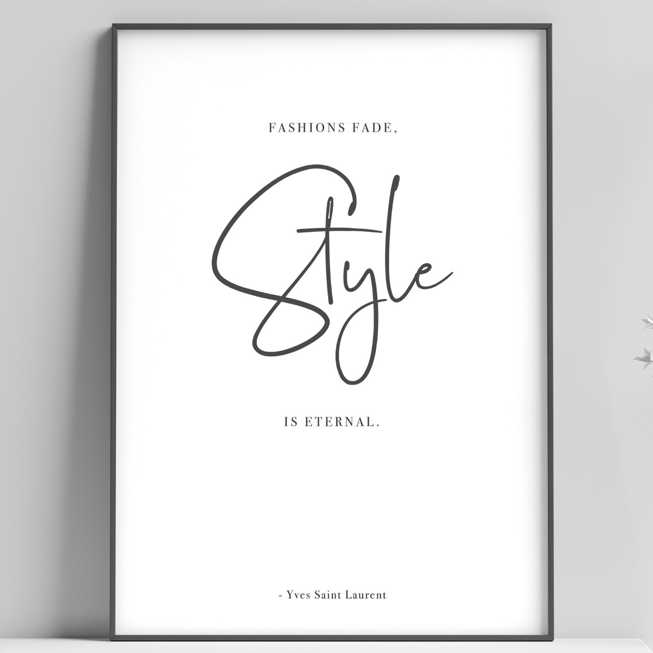 Yves Saint Laurent Quote Poster