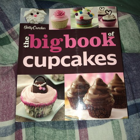 The Big Book Of Cupcakes Betty Crocker
