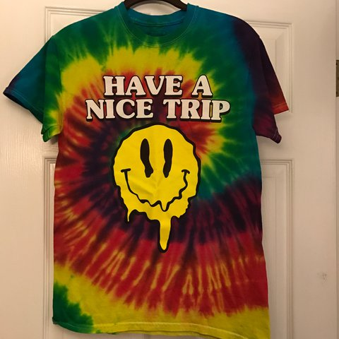 Trippy Tie Dye T Shirt Smiley Face Have A Nice Trip Tag A Depop