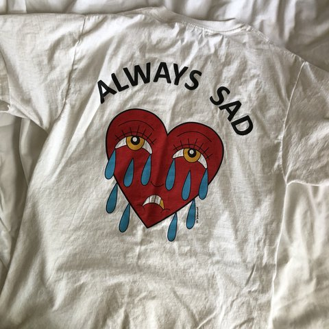 8bd221c62 always sad crying heart tee shirt in a unisex size small. i - Depop