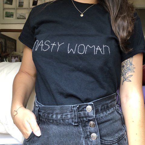 """be7d5494c3865 Hand embroidered """"nasty woman"""" tee. SIZE  S 100% Cotton and - Depop"""