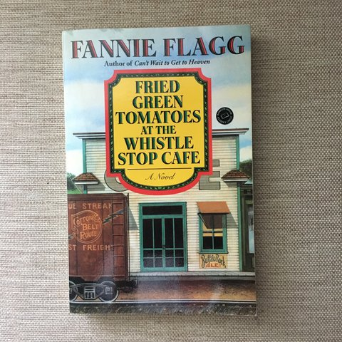 Fannie Flagg Fried Green Tomatoes At The Whistle Stop Cafe Depop