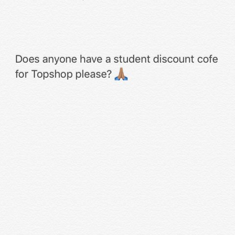 Does Anyone Have A Student Discount Code For Topshop Please Depop