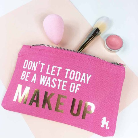 42d845a11c Slogan makeup bag! DON T LET TODAY BE A WASTE OF MAKEUP Pink - Depop