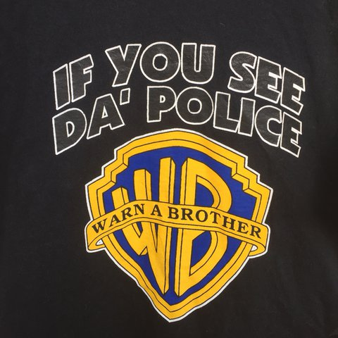 db42dfd84 @akdepo88. last year. Walled Lake, United States. Size large If You See Da Police  Warn A Brotha WB Warner Brothers tee
