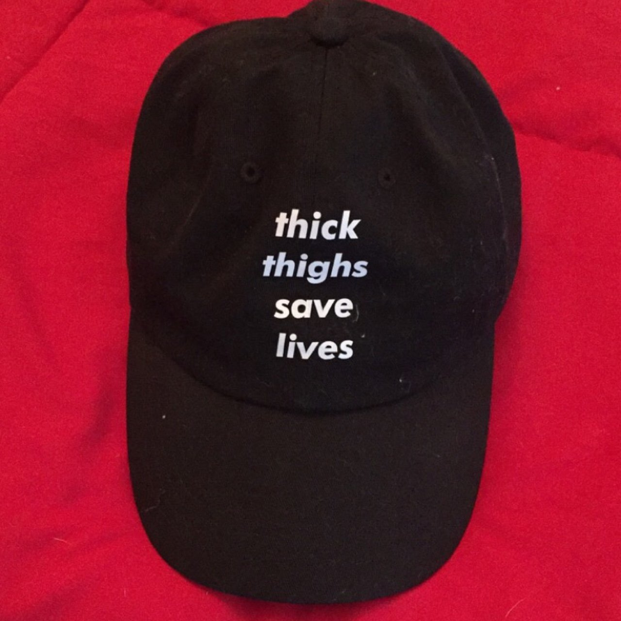 Thick thighs save lives hat. Dad hat. Custom ordered from In - Depop 99983c7f18b