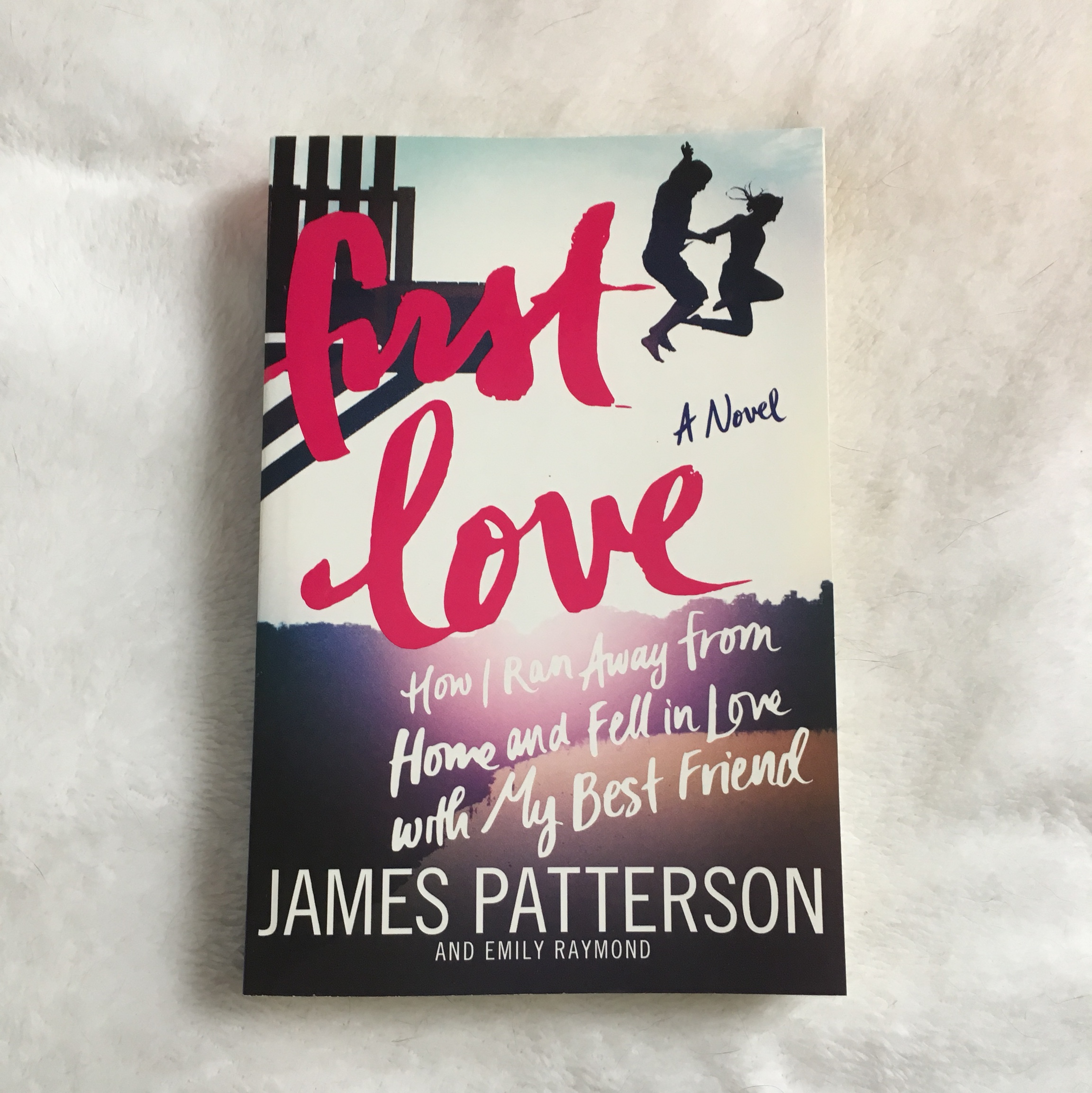 Book Cover Of First Love By James Patterson And Emily Raymond.